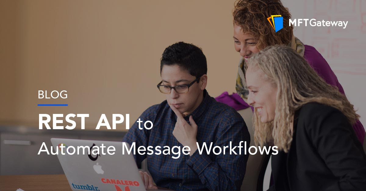 REST API to Automate Message Workflows