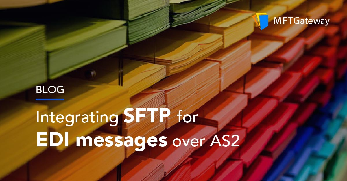 SFTP for EDI messages over AS2